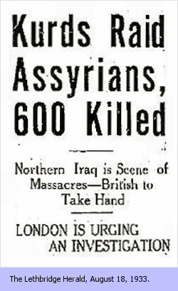 Kurds Raid Assyrians, 600 Killed - Northern Iraq is Scene of Massacres - British to Take Hand - London is Urging an Investigation (The Lethbridge Herald, August 18, 1933.)