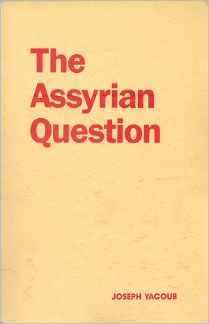 The Assyrian Question by Joseph Yacoub