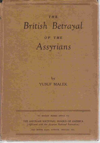 The British Betrayal of the Assyrians by Yusuf-Malek