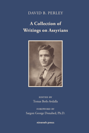 A Collection of Writings on Assyrians by David B. Perley.