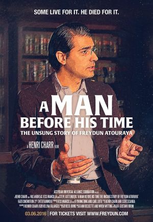 A Man Before His Time: The Unsung Story of Freydun Atouraya. A Henri Charr Film.