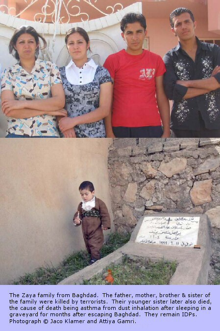 The Zaya family from Baghdad. The father, mother, brother & sister of the family were killed by terrorists. Their younger sister later also died, the cause of death being asthma from dust inhalation after sleeping in a graveyard for months after escaping Baghdad. They remain IDPs.