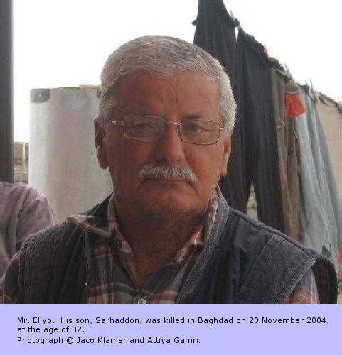 Mr. Eliyo.  His son, Sarhaddon, was killed in Baghdad on November 20, 2004, at the age of 32.
