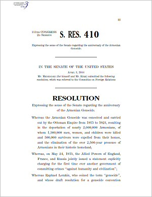 U.S. Senate Resolution 410 Armenian -Genocide/U.S. Senate Foreign Relations Committee approved Resolution 410 on April 11, 2014.