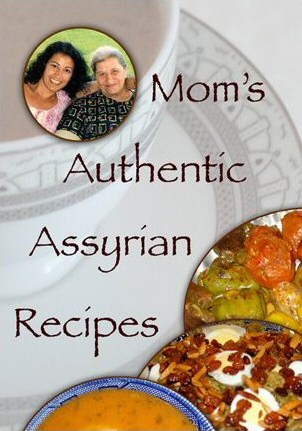 Mom's Authentic Assyrian Recipes Cookbook