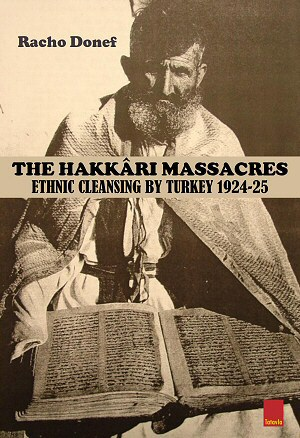 The Hakkari Massacres: Ethnic Cleansing by Turkey 1924-25 [Paperback] by Dr. Racho Donef.