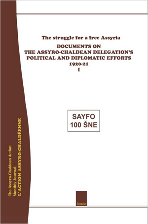 The struggle for a free Assyria: Documents on the Assyro-Chaldean Delegation's Political and Diplomatic Efforts, 1920-21 Vol. I [Paperback] by Lennart Simonsson (author), Jan Bet-Şawoce (researcher), Dr. Racho Donef (publisher).