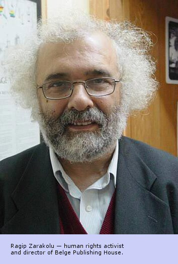 Ragip Zarakolu - human rights activist and director of Belge Publishing House.