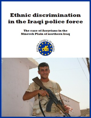 Ethnic Discrimination in the Iraqi Police Force: The Case of Assyrians in the Nineveh Plain of northern Iraq