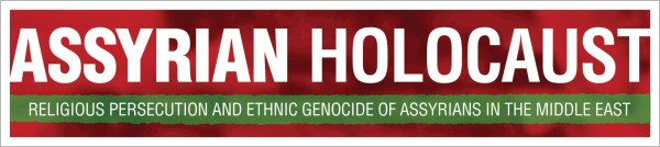 Assyrian Holocaust: religious persecution and ethnic genocide of Assyrians in the Middle East.