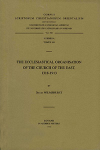 Ecclesiastical Organisation of the Church of the East, 1318-1913