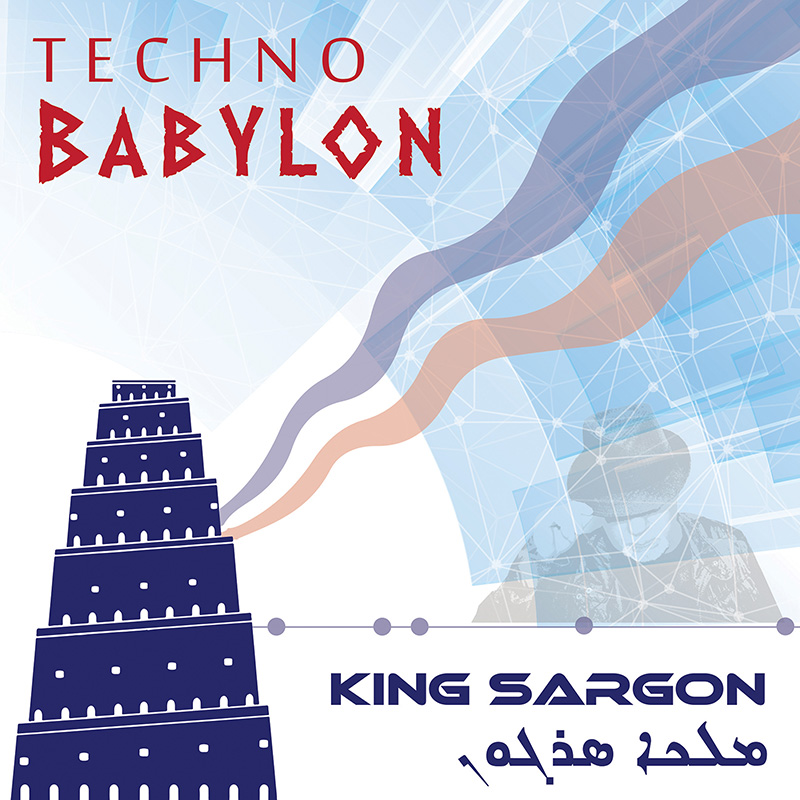 King Sargon - Techno Babylon - Dec 6 2017.