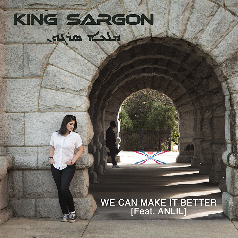 King Sargon - We Can Make It Better [featuring ANLIL] Oct 26 2017.