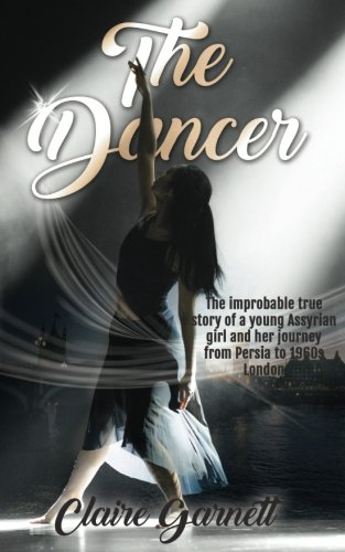 The Dancer: The Improbable Journey by Claire Garnett (author)