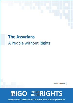 The Assyrians: A People Without Rights by Tarek Shaded, International Association International Gulf Organization, 2014.